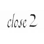 Close 2